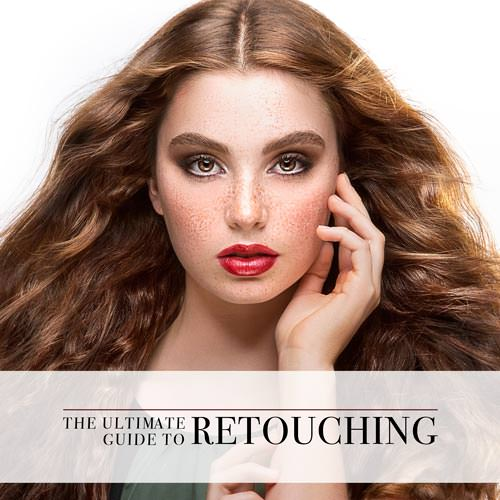 The Ultimate Guide to Retouching